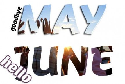 Good Bye May Hello June