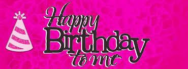Birthday to me