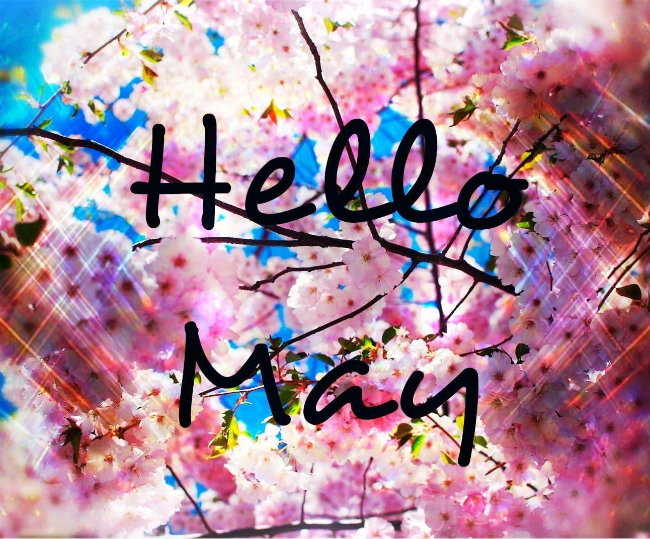 Hello May 2018