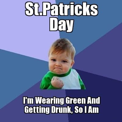 St. Patricks Day Meme 2018