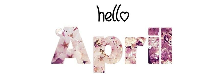 Welcome April Quotes