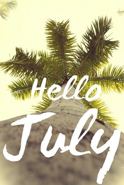 Hello July Quotes
