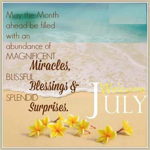 Welcome July Quotes