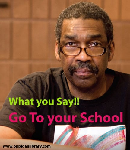 What you Say!! Go Back to School