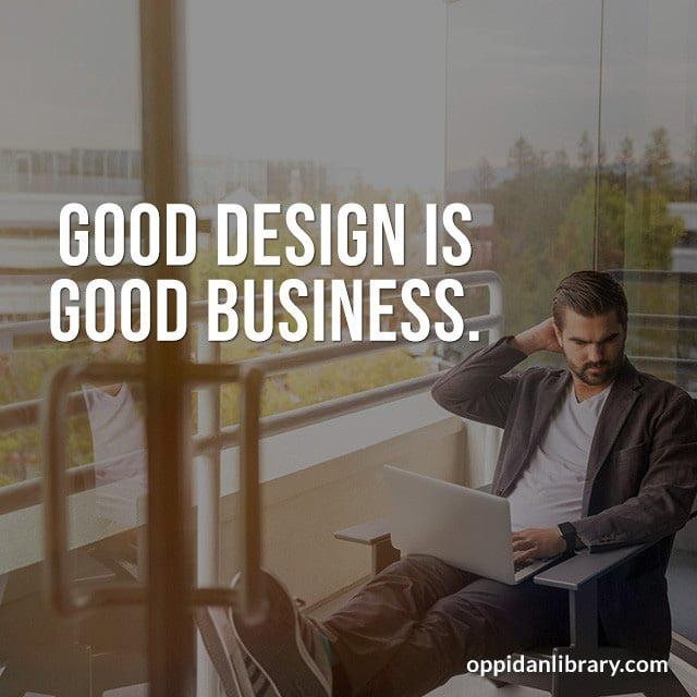 GOOD DESIGN IS GOOD BUSINESS.