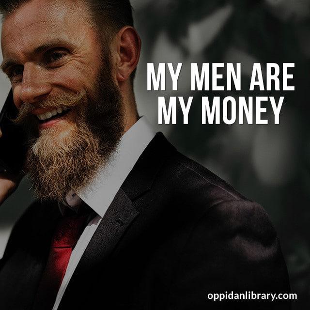 MY MEN ARE MY MONEY