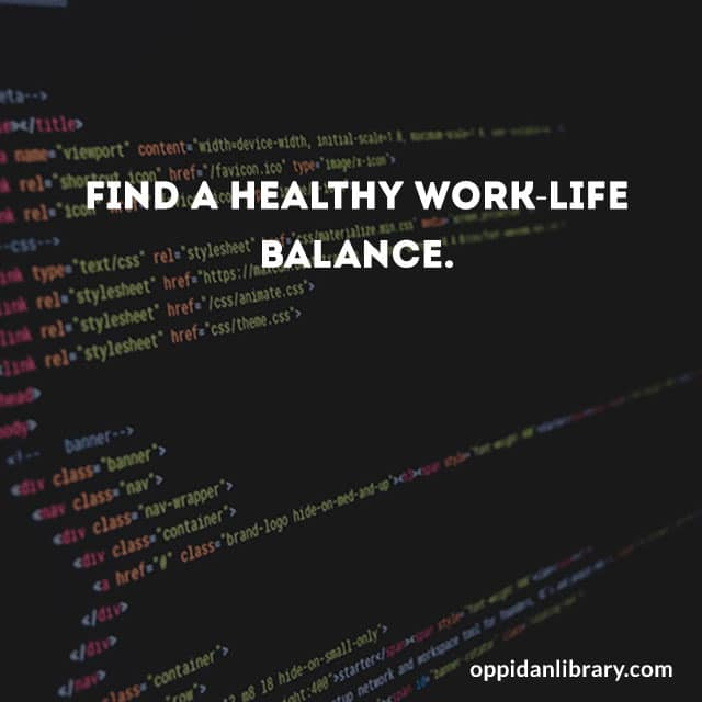 Find a healthy work life balance