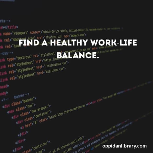 Find a healthy work life balance