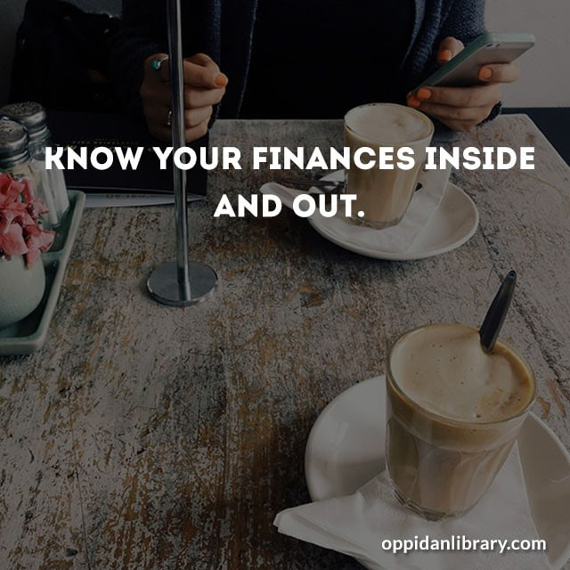 Know your finances inside and out