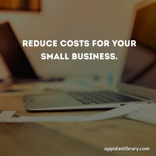 Reduced cost for your small business
