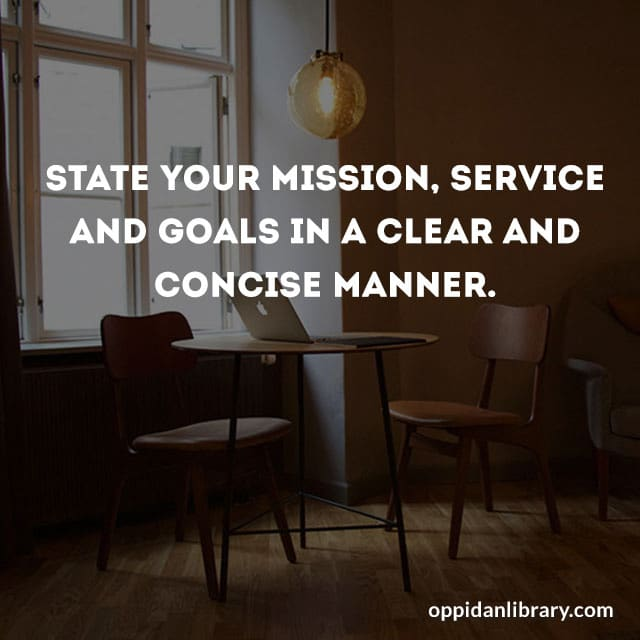 STATE YOUR MISSION, SERVICE AND GOALS A CLEAR AND CONCISE MANNER.