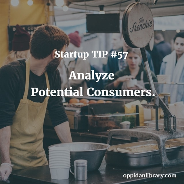 STARTUP TIP #57 ANALYZE POTENTIAL CONSUMERS.