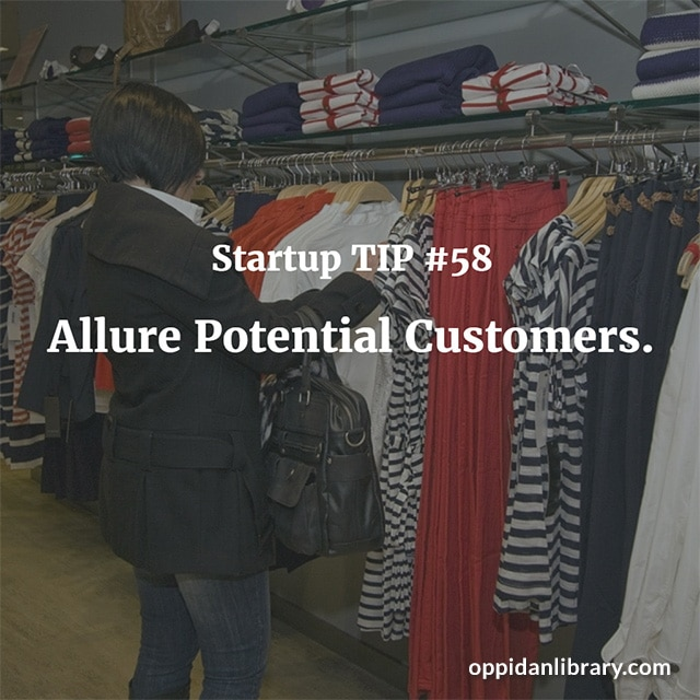 STARTUP TIP #58 ALLURE POTENTIAL CUSTOMERS.