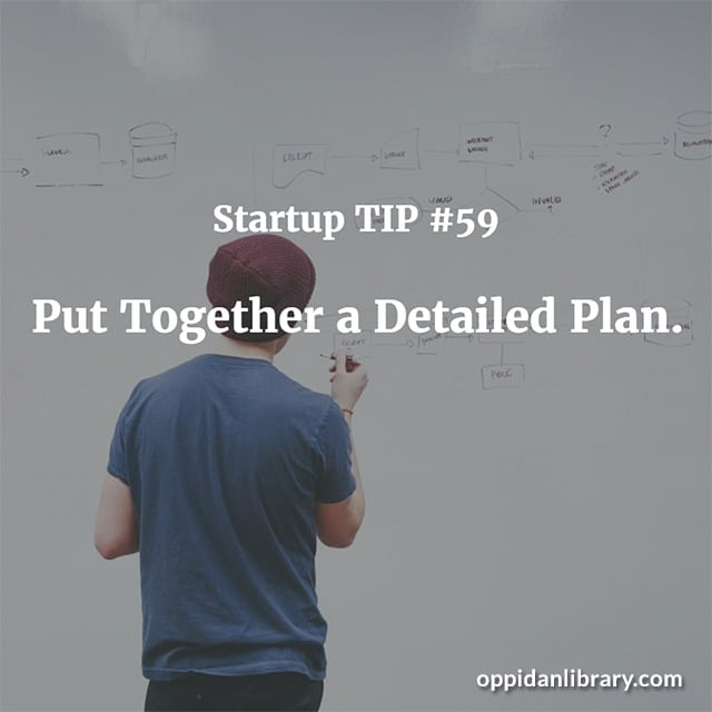 STARTUP TIP #59 PUT TOGETHER A DETAILED PLAN.