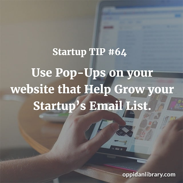 STARTUP TIP #64 USE POP - UPS ON YOUR WEBSITE THAT HELP GROW YOUR STARTUP'S EMAIL LIST.