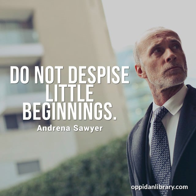 "Don't despise little beginnings ""Andrena Sawyer"""