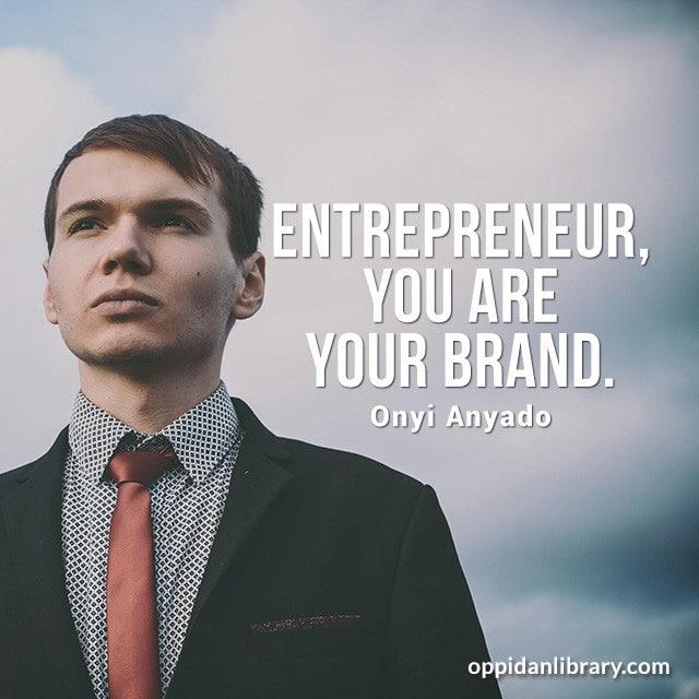 "Entrepreneur, You Are your Brand "" Onyi Anyado"""
