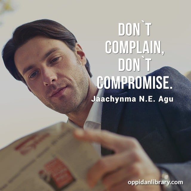 Quotes for Instagram, Twitter & Whatsapp : Don't complain don't compromise
