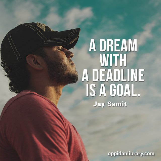 Tips for Instagram, Twitter & Whatsapp : A Dream with a deadline is goal