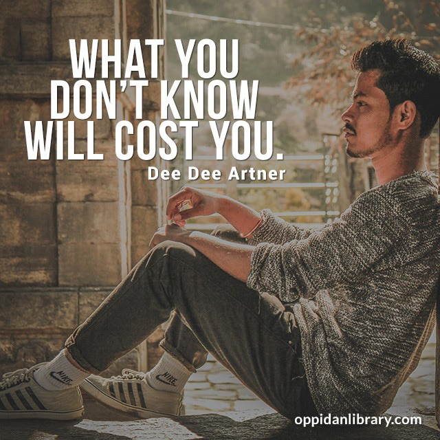 """Entrepreneur Tips : What you don't know will cost you """" Dee Dee Artner """""""